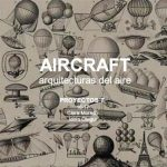 iotegui IDOIA OTEGUI arquitectura universidad alcala de henares pofesor proyectos aircraft arquitecturas del aire