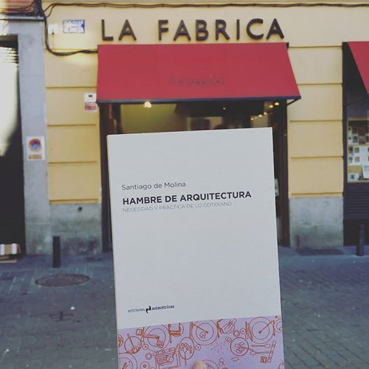 idoia otegui arquitectura presentacion libro hambre de arquitectura santiago de molina ediciones asimetricas la fabrica madrid 4